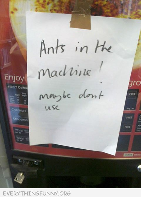 funny note ants in the machine maybe don't use