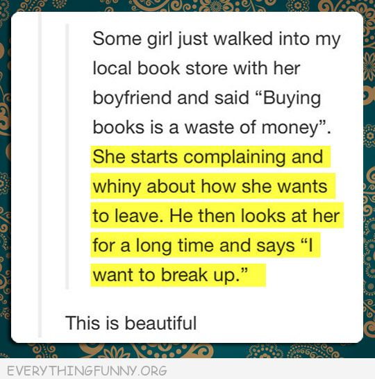 funny tumblr posts girl complains to boyfriend being bored in bookstore he breaks up with her