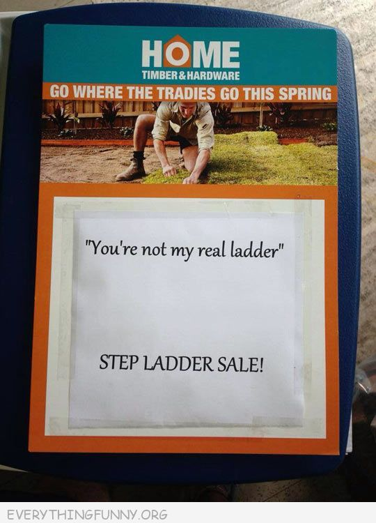 Funny Sign Home Depot Youre Not My Real Ladder Step Ladders For Sale