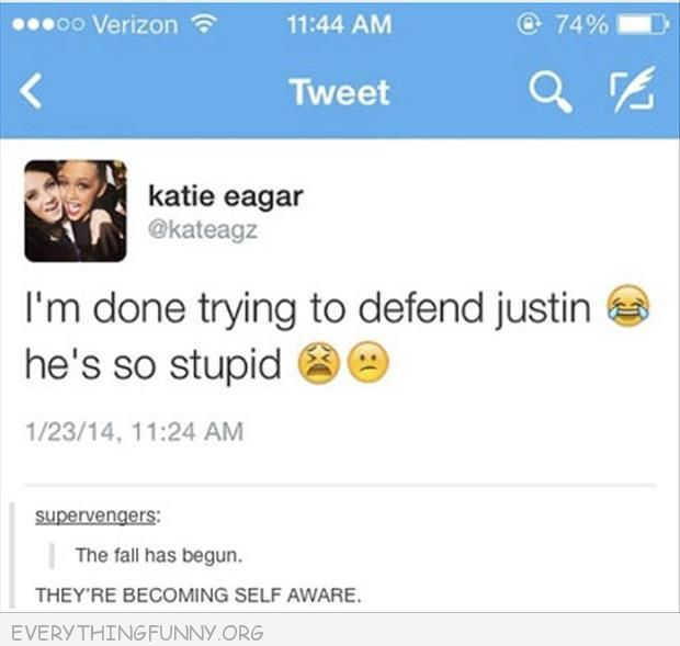 funny twitter i'm tired of defending justin beiber they are becoming self aware
