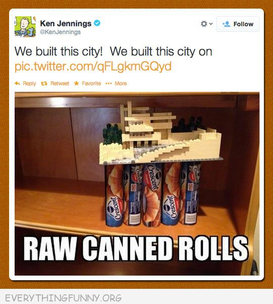 funny twitter we built this city on raw canned rolls