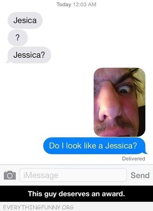funny text message do i look like a jessica scary guy