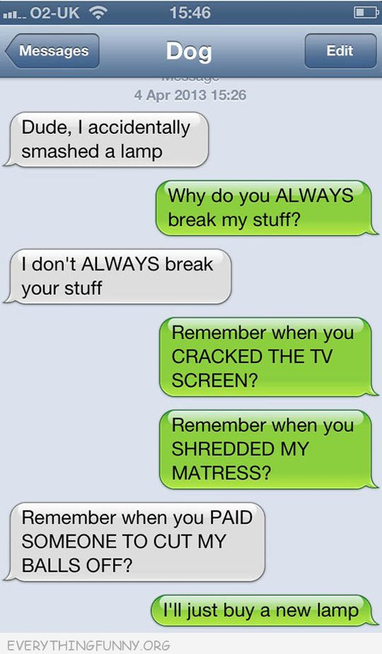 funny dog text message dog texts remember when you paid someone to cut off my balls