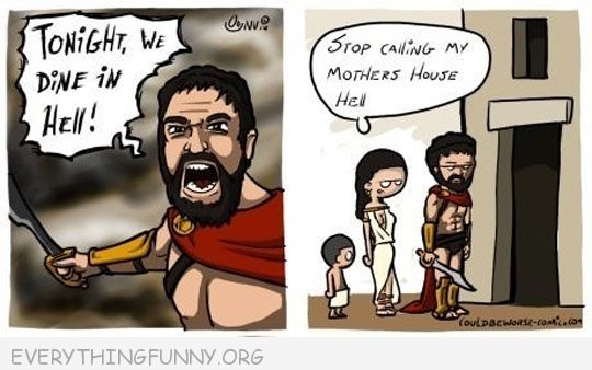 funny cartoon sparta tonight we dine in hell mother in laws s house