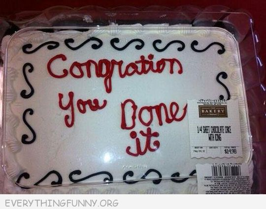 funny photos walmart cakes congration you done it