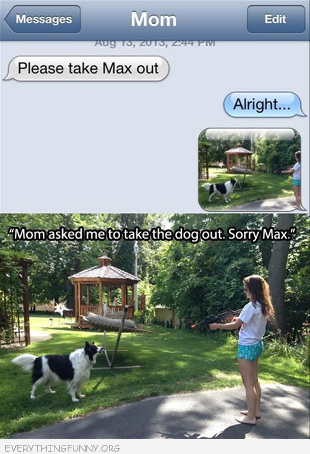 funny text message take out dog sorry max pointing fake gun at dog