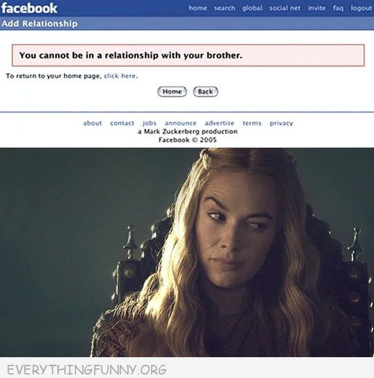 funny facebook cannot be in relationship with brother game of thrones disagrees