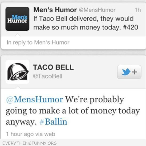funny tumblr post taco bell make a lot of money today deliver we will make a lot of money anyway