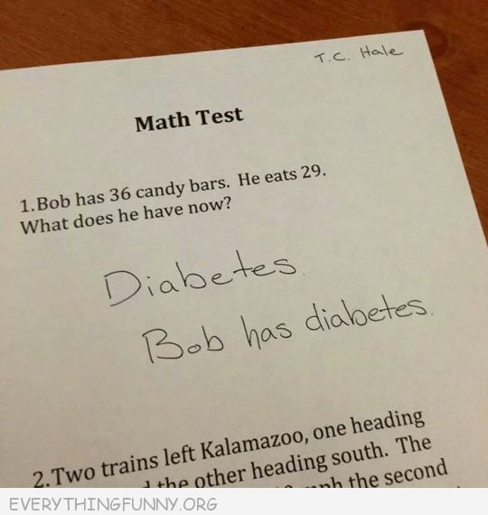 funny test answers candy bars what does bob have now diabetes bob has diabetes
