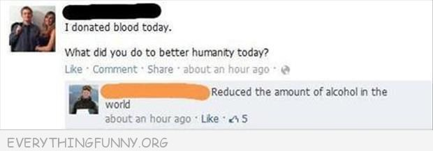 funny facebook status gave blook help humanity reduced the amount of alcohol in the world