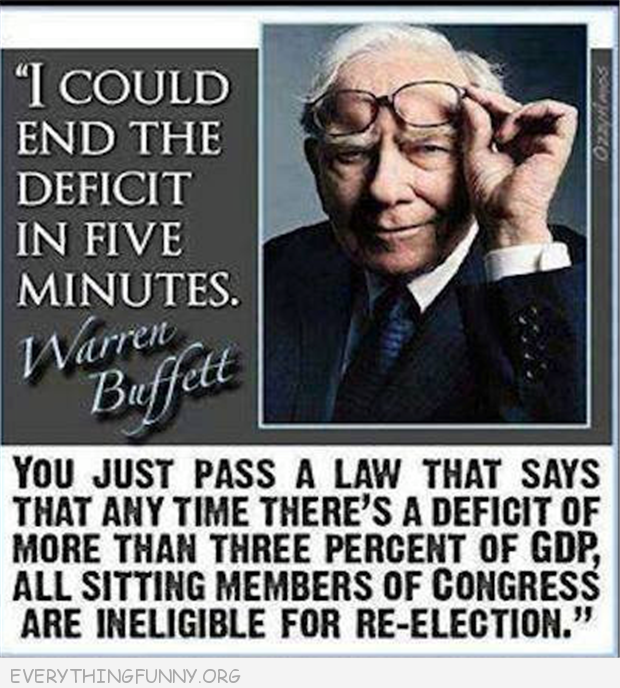 funny quotes warren buffet end the deficit ineligible for reelection