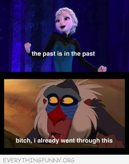 funny cartoon frozen past is in the past bitch I already went through this rafiki