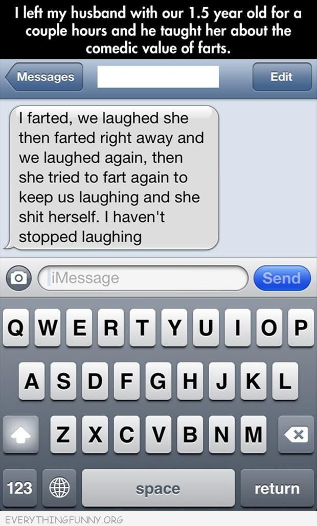 funny text farted 1 1/2 year old farted Sh*t herself can't stop laughing