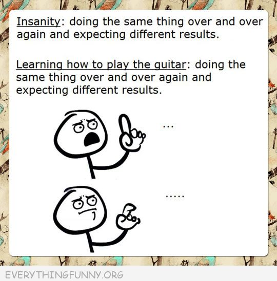 funny quote insanity vs guitar playing