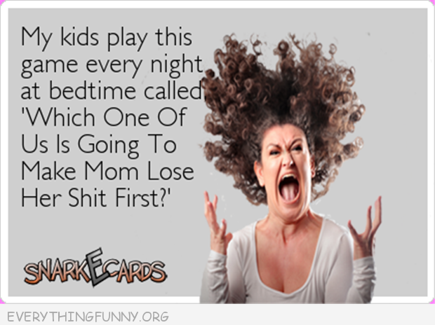 funny quotesmy kids play this game which one is going to make mommy lose her first