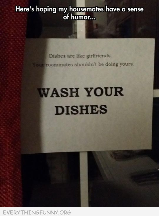 funny sign dishes like girlfirends roommate shouldn't be doing them
