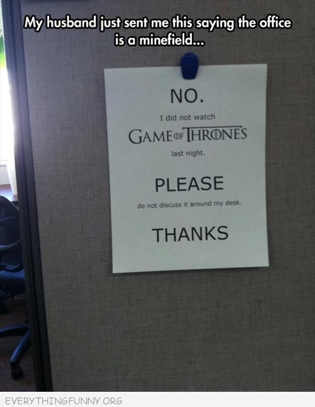 funny billboards signs did not watch game of thrones last night do not discuss around my desk