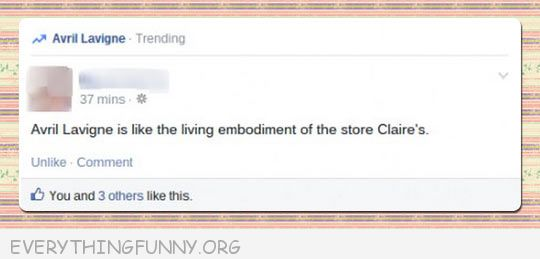 funny facebook status avril lavigne living embodiment of the store Claires