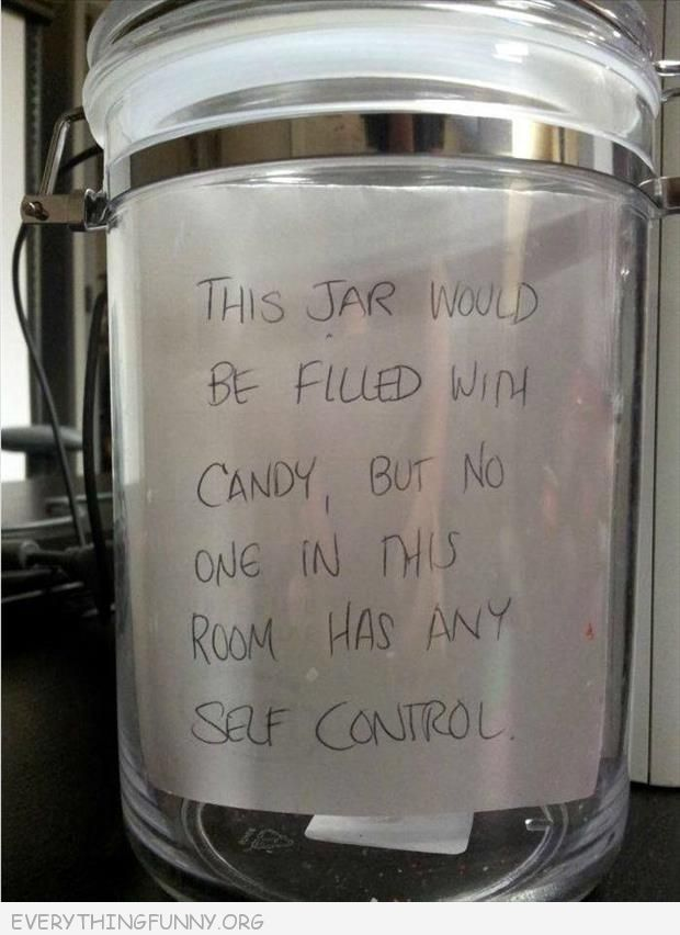 funny notes this jar would be filled with candy but no one in this room has self control