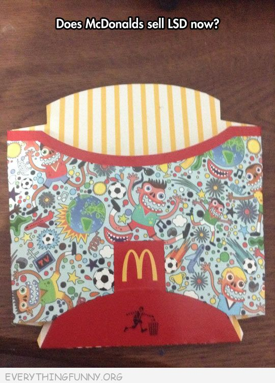 funny crazy mecdonals fries carton does mcdonalds sell lsd now