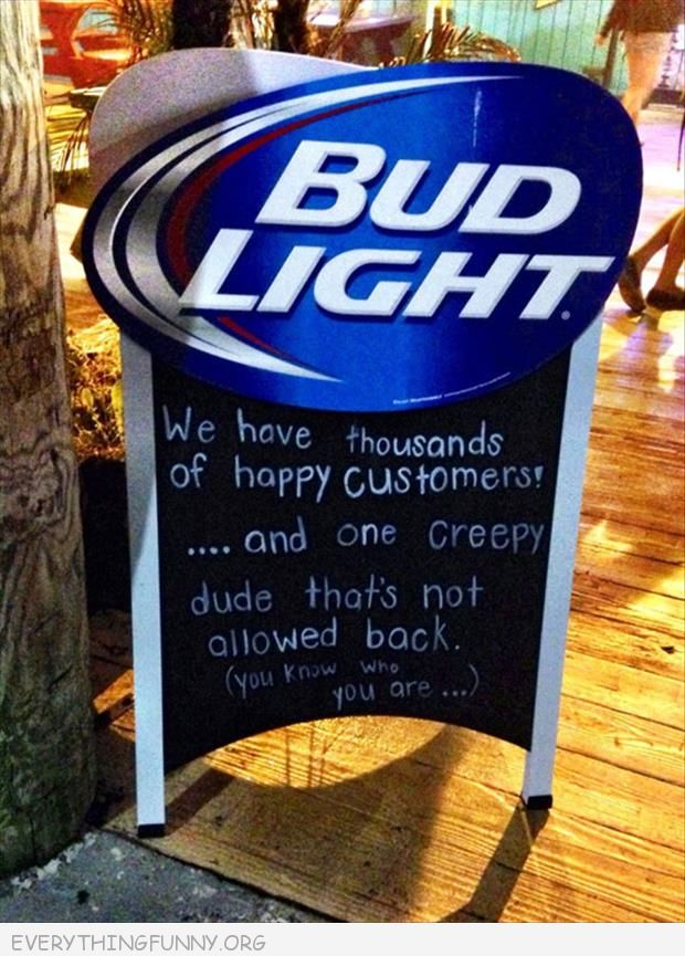 funny sign thousands happy customers and one creepy one you know who you are