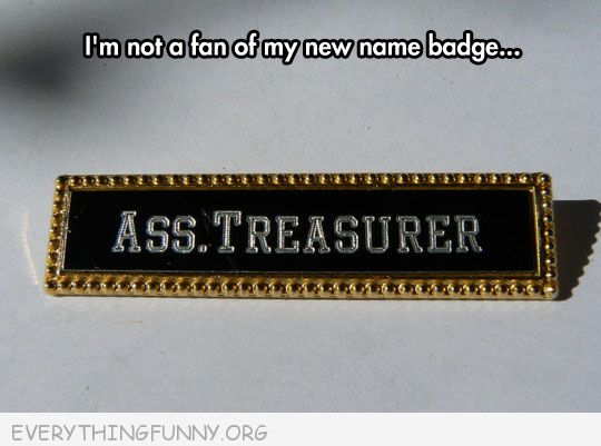 funny caption badge ass treasurer