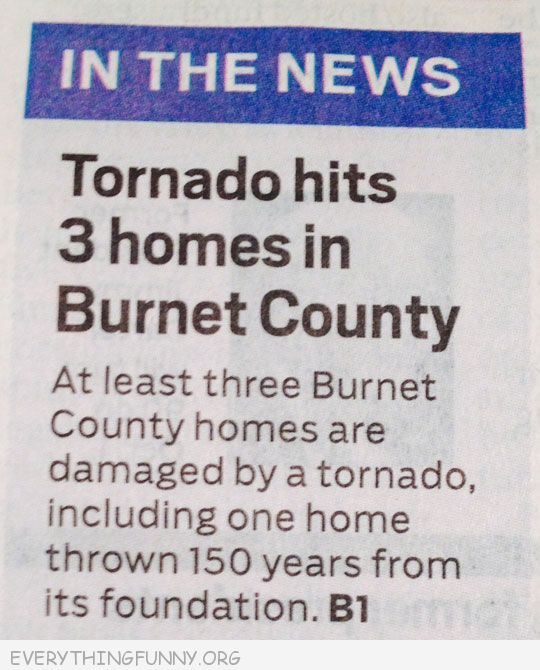 funny caption tornado throws house 150 years off its foundation