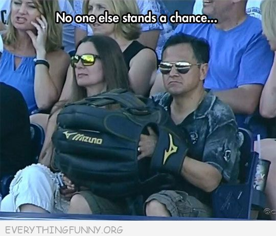funny caption huge baseball glove at game no one stands a chance