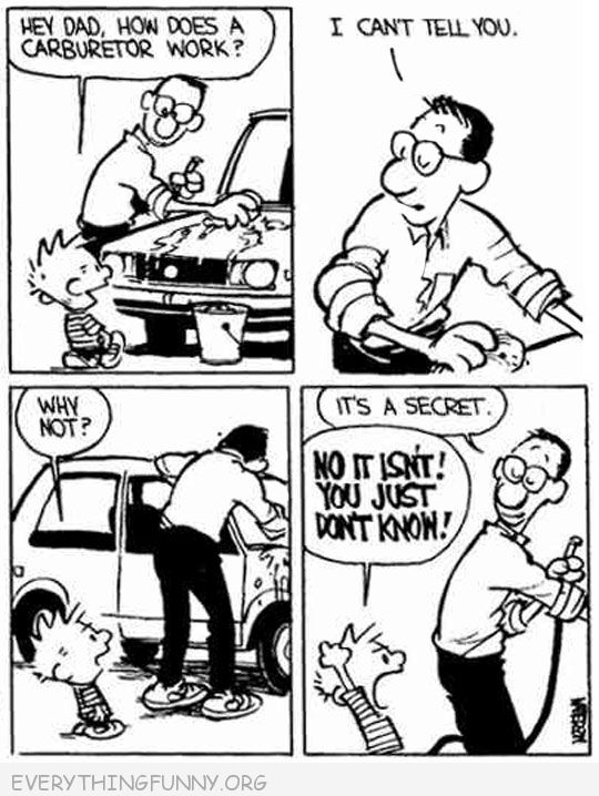 funny cartoons calvin hobbs how does a carburetor work it's a secret no it's not you just don't know