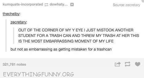 funny tumblr posts through garbage at another student thought she was a trashcan