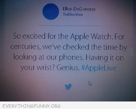 funny twitter ellen degeneres apple watch check wrist for time brilliant