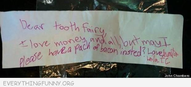 funny notes dear tooth fairy i love money but would rather have a pack of bacon