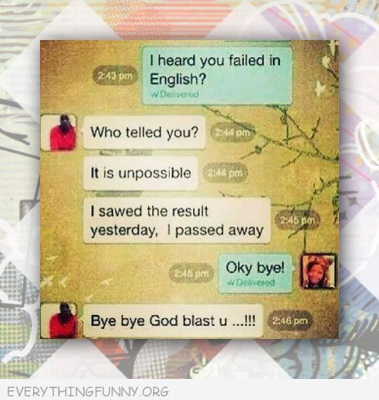 funny text messages i heard you failed english who telled you