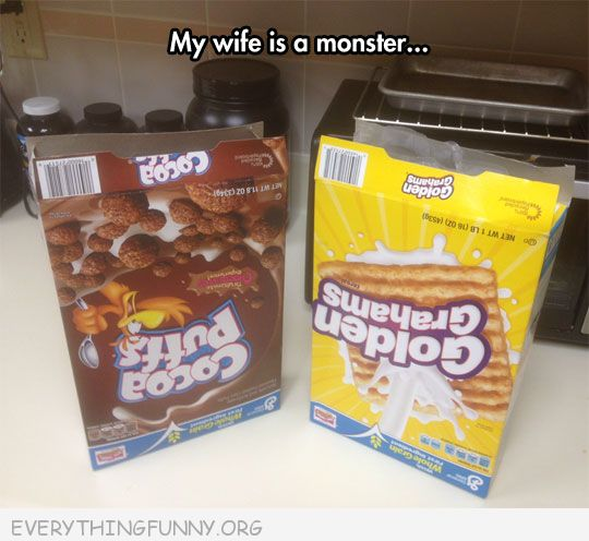 funny caption my wife opened cereal boxes upside down my wife is a monster