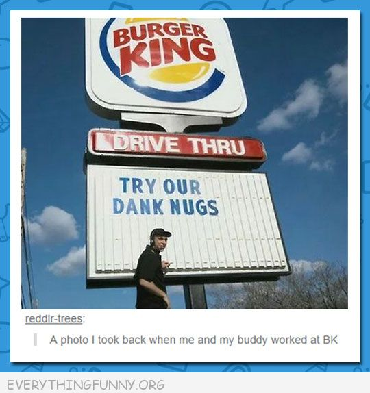 funny tumblr posts an old picture messing with a burger king sign