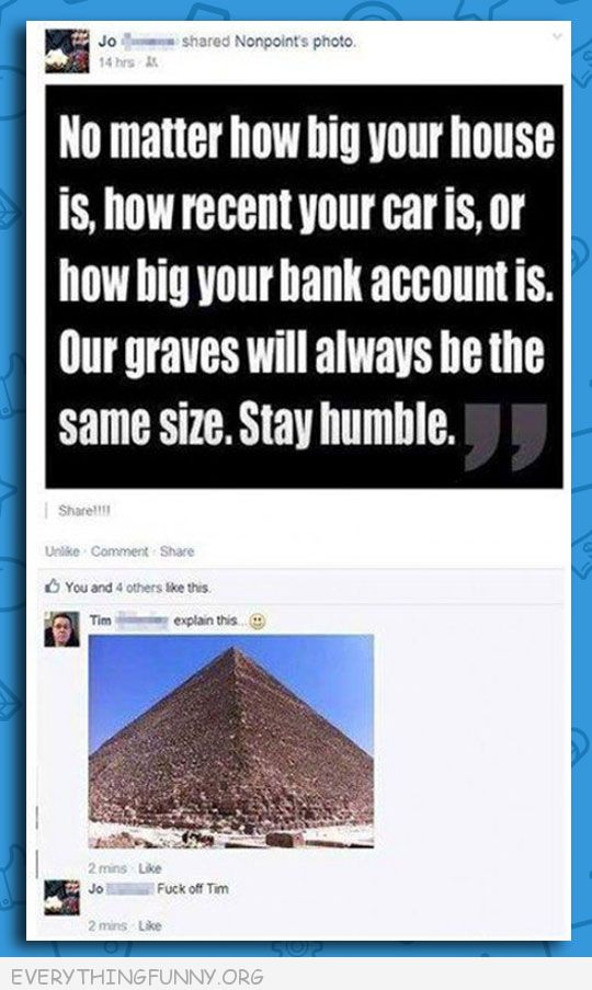 funny facebook no matter how much you have graves all same size friend shows pyramids