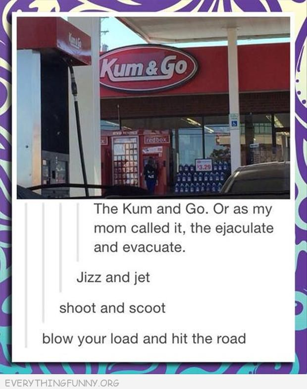 funny tumblr post kum and go gas station