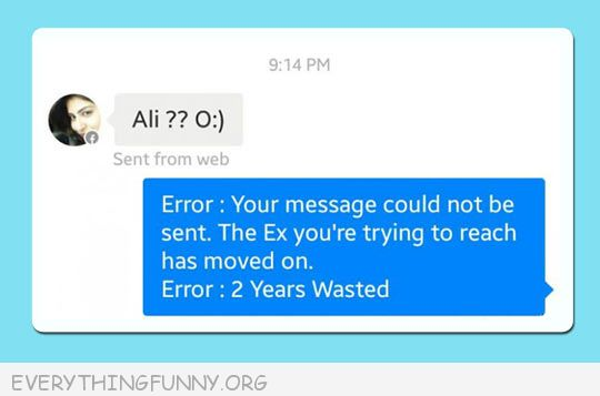 funny text message error  the ex you are trying to reach as moved on