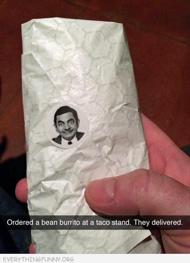 funny ordered bean burrito with mr bean sticker