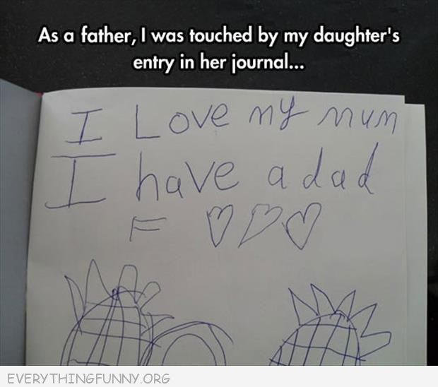 funny caption i love mom i have a dad kids note
