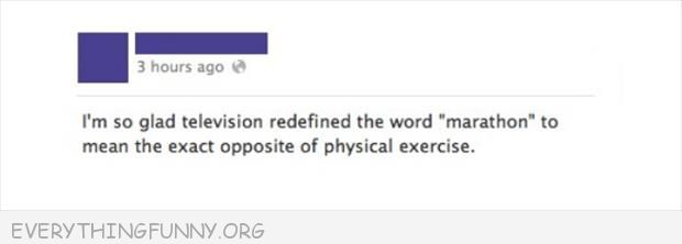 funny twitter post so glad television redefined marathon opposite of physical exercise