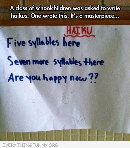 funnytest answers haiku five syllables here seven syllables there are you happy now