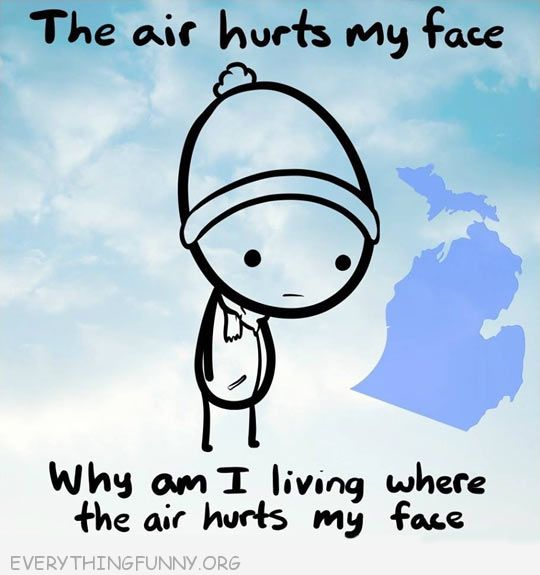 funny cartoon the air hurts my facw why would l live somewhere where the air hurts my face