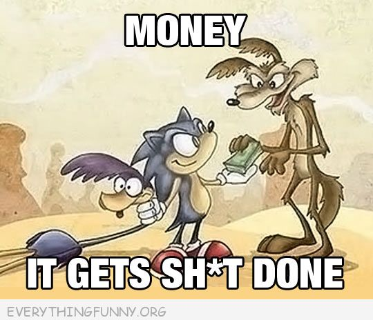 funny cartoon wiliey coyote pays sonic to catch road runner money it gets sh*t done