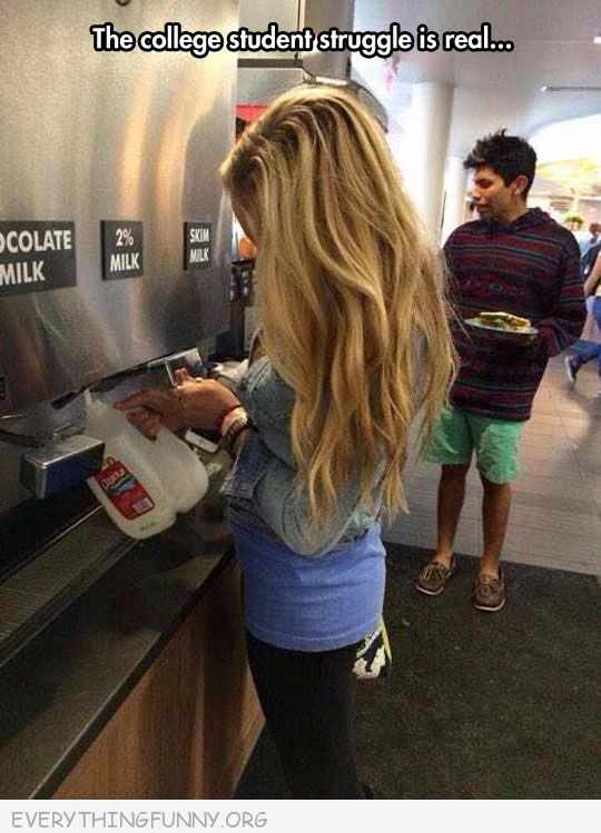 funny caption college struggle is real girl filling up milk container in cafeteria