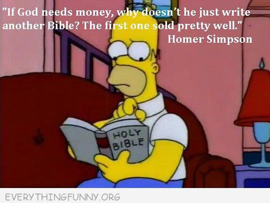 funny cartoon simpsons if God needs money why doesn't he write a bible  the first one sold pretty well