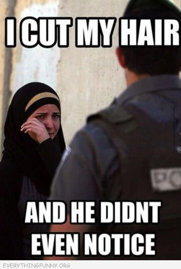 funny caption woman wearing burka cut my hair and he didn't even notice