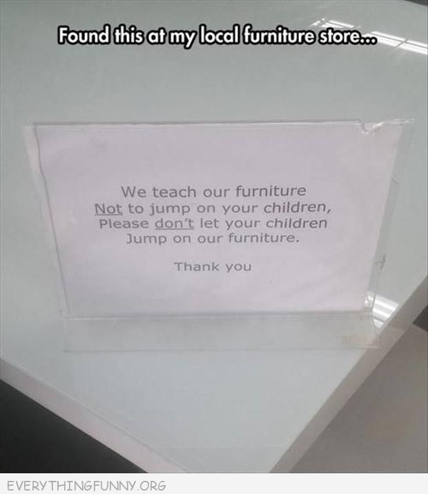 funny notes we teach our furniture not to jump on your children