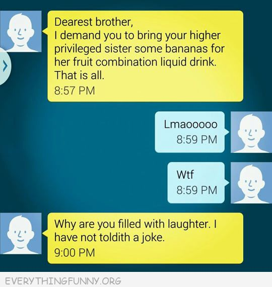 funny text message bring privileged sister some bananas