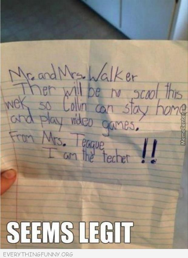 funny notes fake letter from teacher to parents saying there is no school so he can play video games seems legit